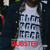 Play & Download Blow Your Head: Diplo Presents Dubstep by Various Artists | Napster