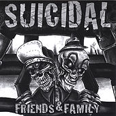 Friends & Family by Suicidal Tendencies