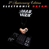 Play & Download Electronic Dream (5th Anniversary Edition) by AraabMUZIK | Napster