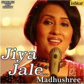 Jiya Jale (Unplugged) by Madhushree