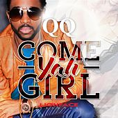 Play & Download Come Yah Girl by QQ | Napster