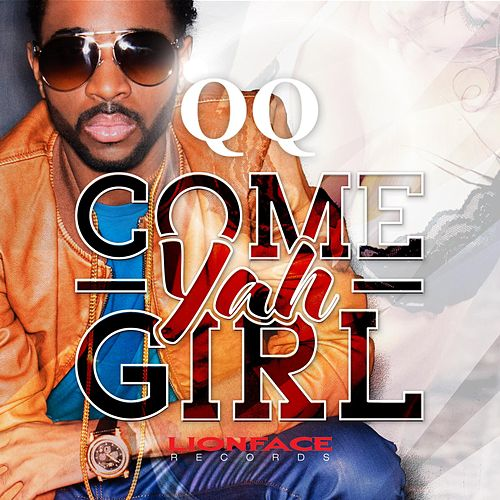 Come Yah Girl by QQ