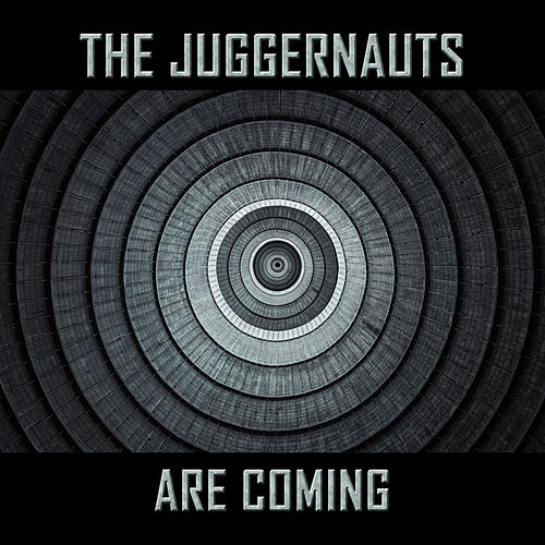Play & Download The Juggernauts Are Coming by The Juggernauts | Napster