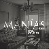 Play & Download Manías by Raúl Ornelas | Napster