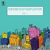 Play & Download Grossstadtgeflüster, Vol. 1 by Various Artists | Napster