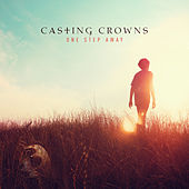 One Step Away by Casting Crowns
