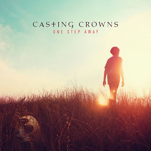 One Step Away von Casting Crowns
