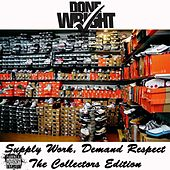 Supply Work, Demand Respect (The Collectors Edition) by Done Wright
