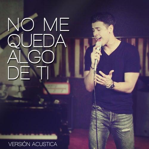 Play & Download No Me Queda Algo De Ti (Acústico) by Juan Manuel | Napster