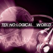 Tek-No-logical World, Nine by Various Artists
