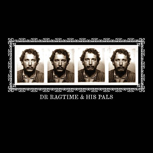 Dr. Ragtime & His Pals by Jack Rose