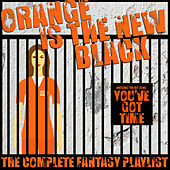 Play & Download Orange Is The New Black - The Complete Fantasy Playlist by Various Artists | Napster