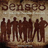 Sense8 - The Complete Fantasy Playlist by Various Artists