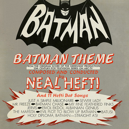 Batman Theme and 11 Hefti Bat Songs by Neal Hefti