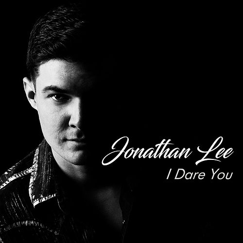 Play & Download I Dare You by Jonathan Lee | Napster