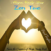 Play & Download Mega Nasty Love: Zen Time by Paul Taylor | Napster