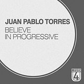 Believe in Progressive by Juan Pablo Torres