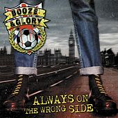 Play & Download Always on the Wrong Side by Booze And Glory | Napster