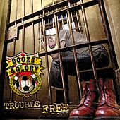 Play & Download Trouble Free by Booze And Glory | Napster