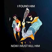 Play & Download I Found Him Now I Must Kill Him by The Polish Ambassador | Napster