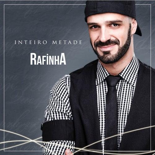 Inteiro Metade by Rafinha
