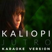 Jutro - Karaoke Version by Kaliopi
