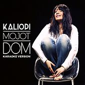 Mojot Dom  - Karaoke Version by Kaliopi