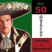 Play & Download Mis 50 Mejores Corridos y Rancheras by Antonio Aguilar | Napster