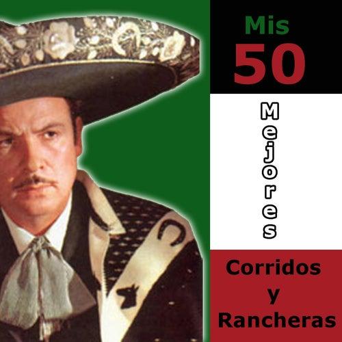 Mis 50 Mejores Corridos y Rancheras von Antonio Aguilar