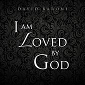 Play & Download I Am Loved by God - EP by David Baroni | Napster