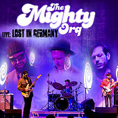 Play & Download Live: Lost In Germany by The Mighty Orq | Napster