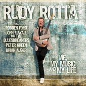Me, My Music And My Life by Rudy Rotta