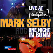 Play & Download Live At Rockpalast - One Night In Bonn by Mark Selby | Napster