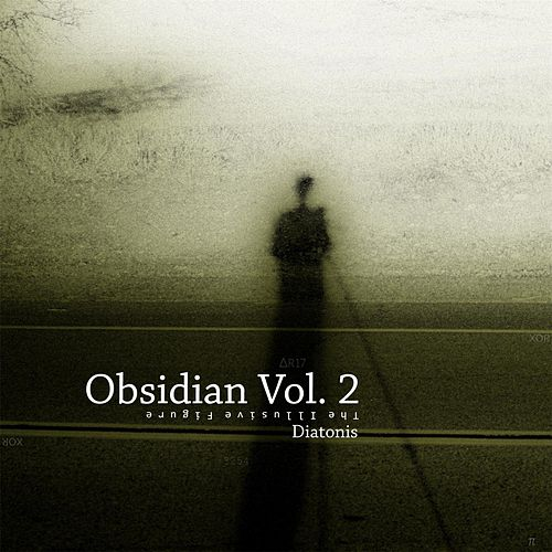 Play & Download Obsidian, Vol. 2: The Illusive Figure by Diatonis | Napster