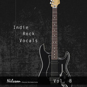 Play & Download Indie Rock Vocals Vol. 8 by Various Artists | Napster