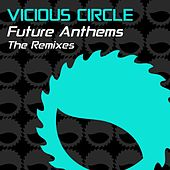 Play & Download Vicious Circle Future Anthems: The Remixes - EP by Various Artists | Napster