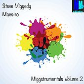 Miggstrumentals, Vol. 2 - EP by Steve 'Miggedy' Maestro