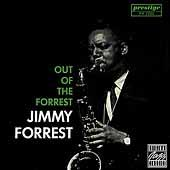 Out Of The Forrest by Jimmy Forrest
