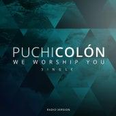 We Worship You (Radio Version) by Puchi Colon