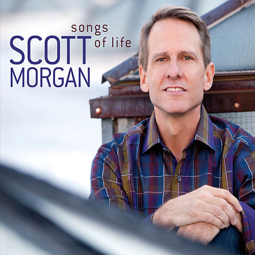 Play & Download Songs of Life by Scott Morgan | Napster
