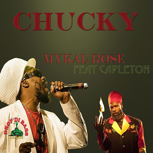 Chucky (feat. Capleton) by Mykal Rose