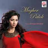 Play & Download Megher Palok by Shreya Ghoshal | Napster