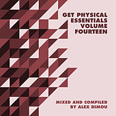 Get Physical Music Presents: Essentials, Vol. 14 - Mixed & Compiled by Alex Dimou by Various Artists