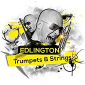 Play & Download Trumpets & Strings (Remixes) by Edlington | Napster