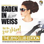 Play & Download Baden in Weiss  - The 2016 Club Edition - EP by Various Artists | Napster
