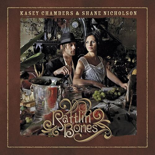 Rattlin' Bones by Kasey Chambers