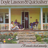Play & Download I'll Wander Back Someday by Doyle Lawson | Napster