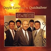 Play & Download Kept And Protected by Doyle Lawson | Napster