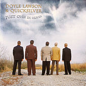 Play & Download Just Over In Heaven by Doyle Lawson | Napster