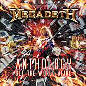 Play & Download Anthology: Set The World Afire by Megadeth | Napster